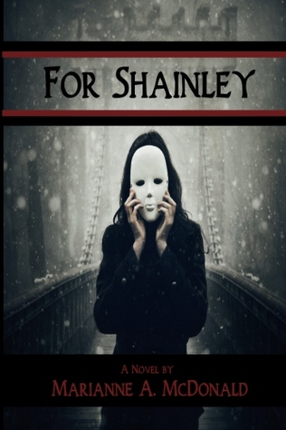 For Shainley by Marianne A. McDonald