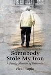 Somebody Stole My Iron by Vicki Tapia