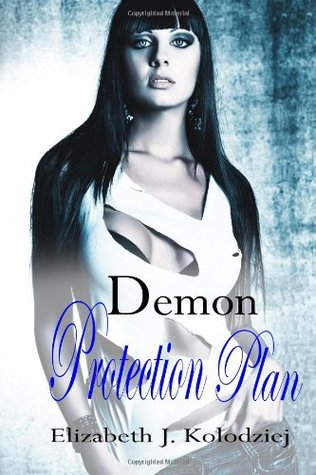 Demon Protection Plan by Elizabeth J. Kolodziej