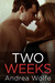Two Weeks by Andrea Wolfe