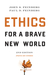 Ethics for a Brave New World-2nd Edition