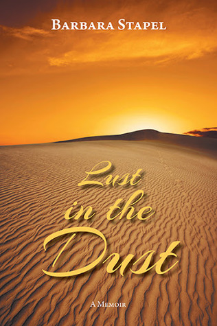 Lust in the Dust, a Memoir by Barbara Stapel