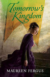 Tomorrow's Kingdom by Maureen Fergus