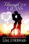 Through the Glass by Lisa J. Hobman
