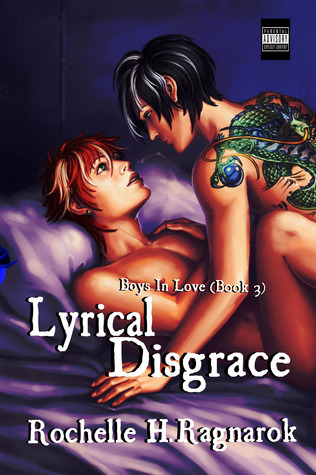 Lyrical Disgrace by Rochelle H. Ragnarok