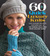 60 Quick Luxury Knits: Easy...
