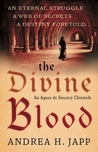 The Divine Blood (Agnes De Souarcy Chronicles, #3)