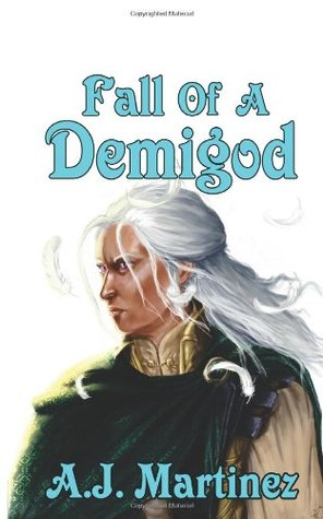 Fall of a Demigod by A.J. Martinez