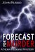Forecast for Murder