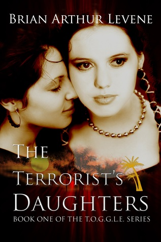 The Terrorist's Daughters by Brian Arthur Levene