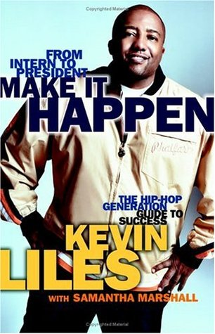 Make It Happen: The Hip-Hop Generation Guide to Success