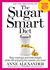 The Sugar Smart Diet by Anne Alexander