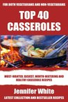 Top 40 Casserole Recipes For Vegan and Non-Vegan