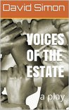 Voices of the Estate: a play