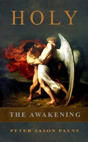 Holy: The Awakening (The Angels & Demons Series, #1)