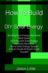 How To Build DIY Solar Energy