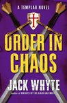 Order in Chaos (Templar Trilogy, #3)