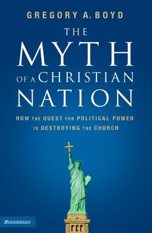 The Myth of a Christian Nation by Gregory A. Boyd