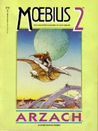 Moebius 2: Arzach & Other Fantasy Stories (The Collected Fantasies of Jean Giraud, #2)