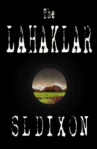 The Lahaklar by S.L. Dixon