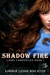 Shadow Fire by Kimber Leigh Wheaton