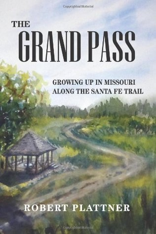 The Grand Pass by Robert Plattner