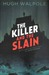 The Killer and the Slain: A Strange Story