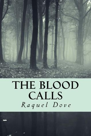 The Blood Calls by Raquel Dove