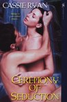 Ceremony of Seduction (Seduction, #1)