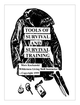 Tools of Survival and Survival Training by Mors Kochanski