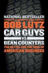 Car Guys vs. Bean Counters: The Battle for the Soul of American Business