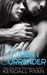 When I Surrender by Kendall Ryan