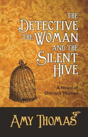 The Detective, The Woman and The Silent Hive by Amy Thomas