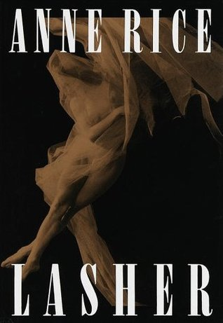 Lasher by Anne Rice