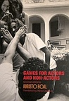 Games for Actors and Non-Actors by Augusto Boal