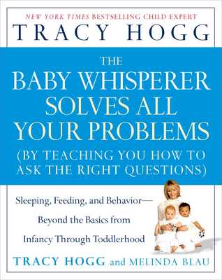 The Baby Whisperer Solves All Your Problems by Tracy Hogg