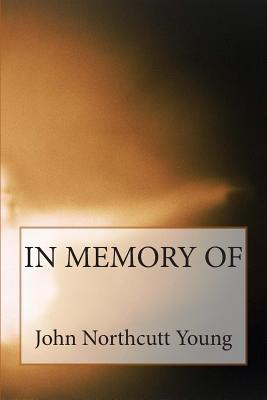 In Memory of by John Northcutt Young