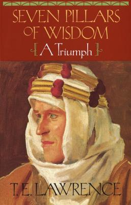 Seven Pillars of Wisdom by T.E. Lawrence