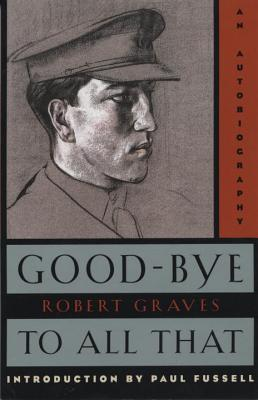 Good-Bye to All That by Robert Graves