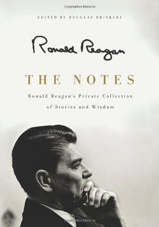 The Notes: Ronald Reagan's Private Collection of Stories and Wisdom