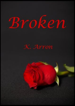 Broken by K. Arron