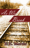 As We Break