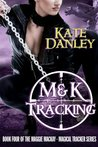 M&K Tracking (Maggie MacKay, Magical Tracker, #4)