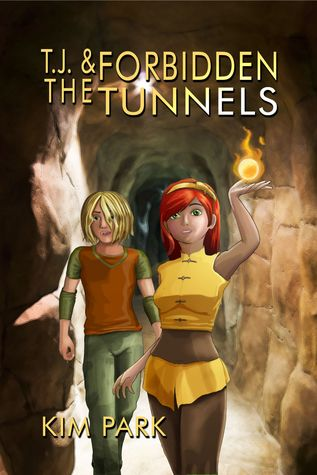 TJ & The Forbidden Tunnels by Kim Park