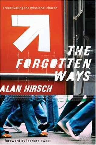 The Forgotten Ways by Alan Hirsch