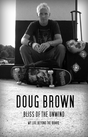 Bliss of the Unwind by Doug Brown