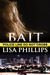 Bait by Lisa     Phillips
