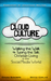 Cloud Culture: Walking the Walk & Typing the Talk: Christian Living in the Social Media World