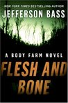 Flesh and Bone by Jefferson Bass