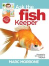 Marc Morrone's Ask the Fish Keeper (Marc Morrone Pets Series)